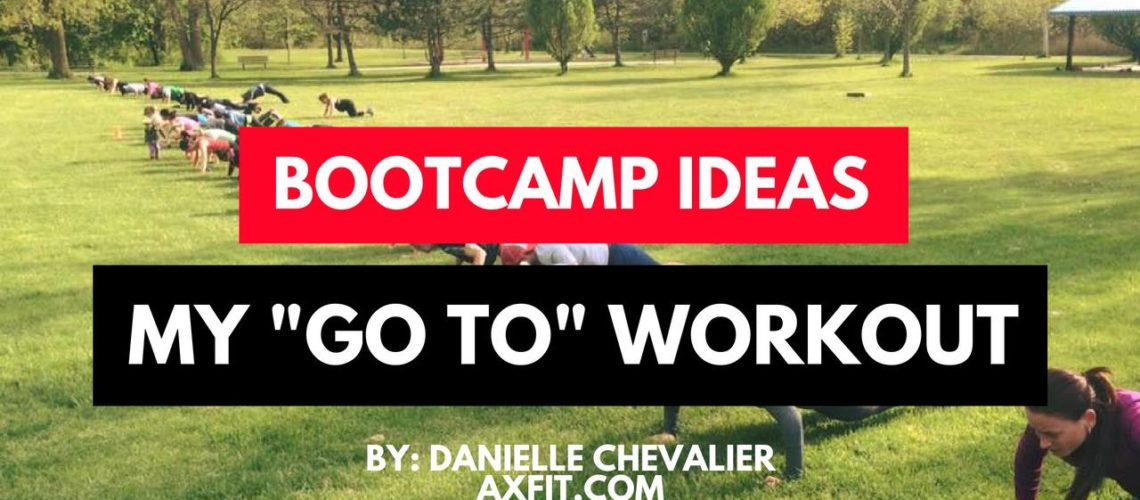 """My """"GO-TO"""" Workout – Boot Camp Training Ideas"""