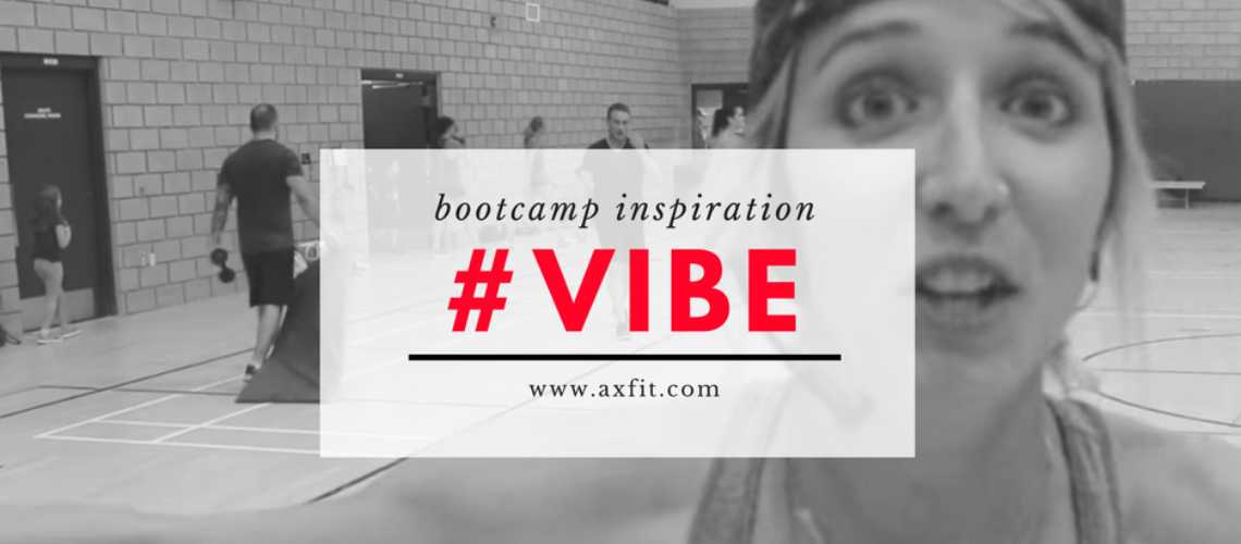 Boot Camp Inspiration: #VIBE