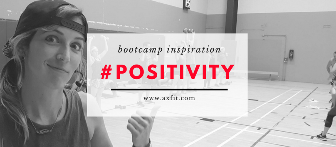 Boot Camp Ideas and Inspiration: #POSITIVITY