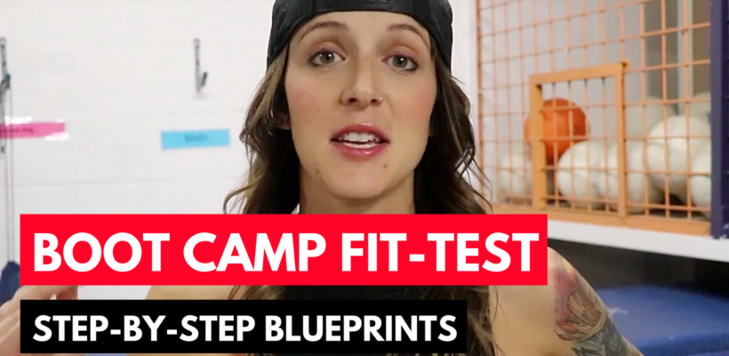 Ultimate Boot Camp FIT-TEST : Full Fit-Test Step-By-Step Exercise Template