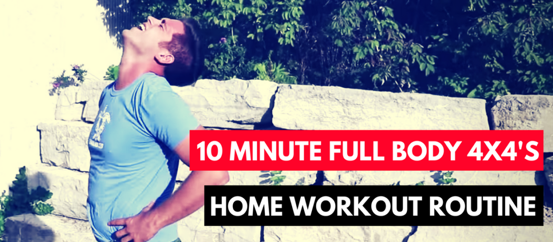 Home Workout Routine – 10 Minute Full Body 4×4's