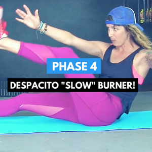 Phase 4 Trainers Guide Despacito Slow Burner 12 minute ab workout